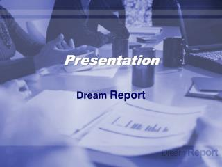 Presentation  Dream  Report
