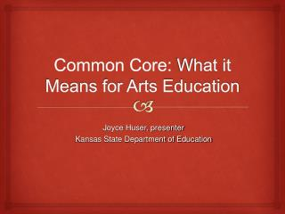 Common Core:  What it Means for Arts Education