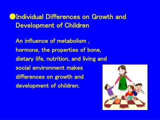 ?Individual Differences on Growth and Development of Children