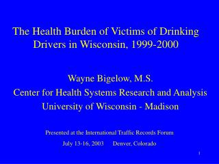 The Health Burden of Victims of Drinking Drivers in Wisconsin, 1999-2000