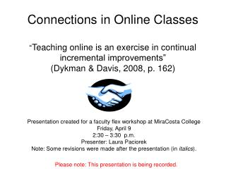 "Connections in Online Classes "" Teaching online is an exercise in continual incremental improvements""  (Dykman & Dav"