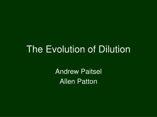 The Evolution of Dilution