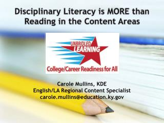 Disciplinary Literacy is MORE  than  Reading in the Content Areas