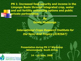 By Oswin Madzonga International Crops Research Institute for  the Semi-Arid Tropics (ICRISAT)