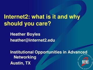 Internet2: what is it and why should you care?