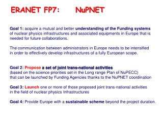 Goal 1:  acquire a mutual and better  understanding of the Funding systems