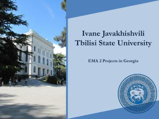 Ivane Javakhishvili Tbilisi State University EMA 2 Projects in Georgia