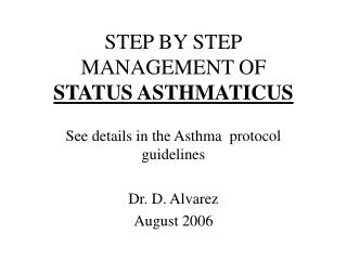 STEP BY STEP MANAGEMENT OF  STATUS ASTHMATICUS