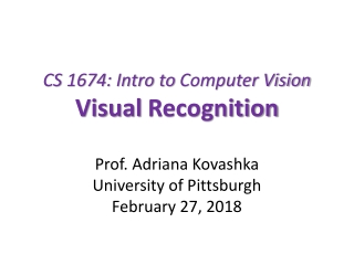 CS 1674: Intro to Computer Vision Visual Recognition
