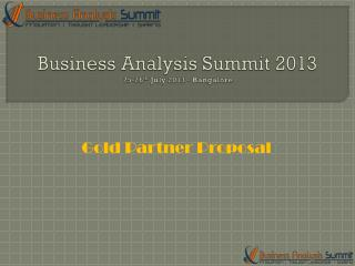 Business  Analysis Summit 2013 25-26 th  July 2013 - Bangalore