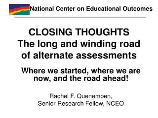 CLOSING THOUGHTS The long and winding road of alternate assessments