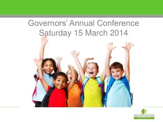Governors' Annual Conference  Saturday 15 March 2014
