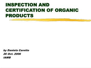 INSPECTION AND CERTIFICATION OF ORGANIC PRODUCTS