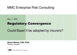 Regulatory Convergence Could Basel II be adopted by insurers?