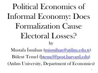 Political Economics of Informal Economy: Does Formalization Cause Electoral Losses?