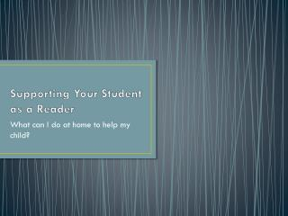 Supporting Your Student as a Reader