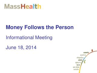 Money Follows the Person Informational Meeting June 18, 2014