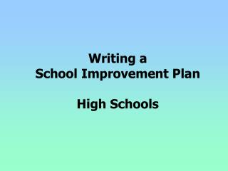 Writing a  School Improvement Plan High Schools