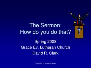 The Sermon:   How do you do that?