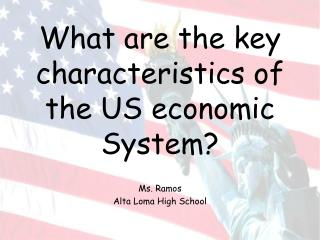 What are the key characteristics of the US economic System?