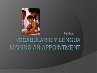 Vocabulario y Lengua making an appointment