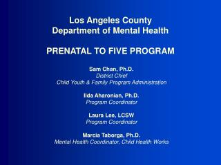 Los Angeles County  Department of Mental Health PRENATAL TO FIVE PROGRAM