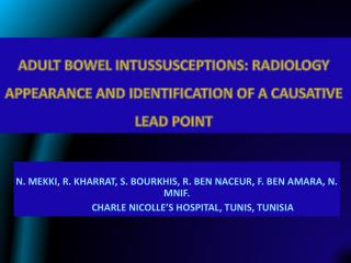 ADULT BOWEL INTUSSUSCEPTIONS: RADIOLOGY APPEARANCE AND IDENTIFICATION OF A CAUSATIVE LEAD  POINT