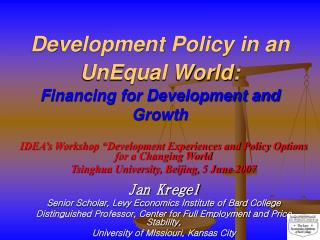 Development Policy in an UnEqual World:  Financing for Development and Growth