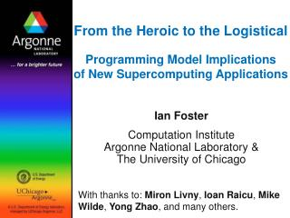 Ian Foster Computation Institute Argonne National Laboratory & The University of Chicago
