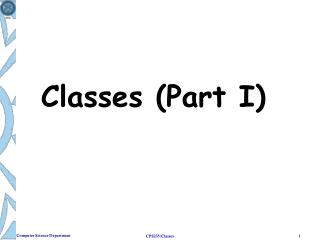 Classes (Part I)