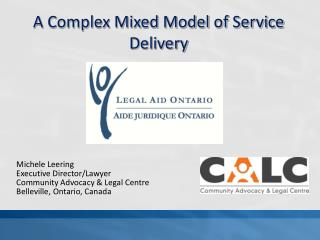 Michele Leering Executive Director/Lawyer Community Advocacy & Legal Centre