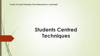 Students Centred Techniques