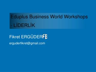 Eduplus Business World Workshops - LİDERLİK
