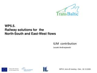WP5. 5 . Railway solutions for  the  North-South and East-West flows
