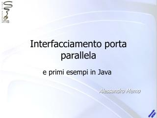 Interfacciamento porta parallela