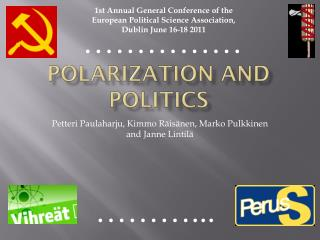 POLARIZATION and POLITICS