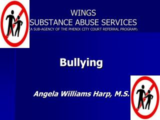 WINGS SUBSTANCE ABUSE SERVICES (A SUB-AGENCY OF THE PHENIX CITY COURT REFERRAL PROGRAM )