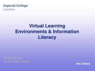 Virtual Learning Environments & Information Literacy
