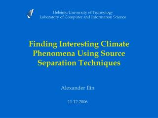 Finding Interesting Climate Phenomena Using Source Separation Techniques