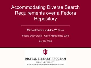 Accommodating Diverse Search Requirements over a Fedora Repository