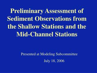 Presented at Modeling Subcommittee 	July 18, 2006