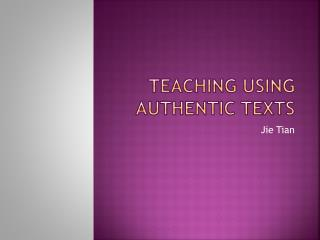 Teaching Using Authentic Texts