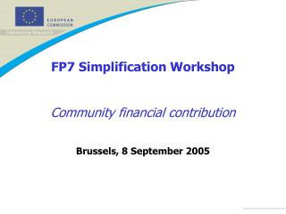 FP7 Simplification Workshop Community financial contribution
