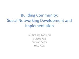 Building Community:  Social Networking Development and Implementation