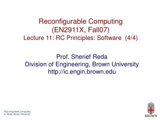 Reconfigurable Computing (EN2911X, Fall07) Lecture 11: RC Principles: Software  (4/4)