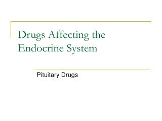 Drugs Affecting the Endocrine System
