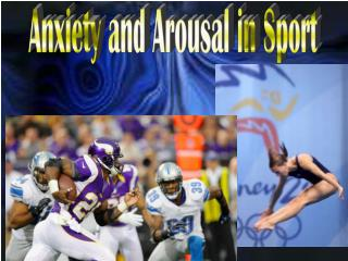 Anxiety and Arousal in Sport