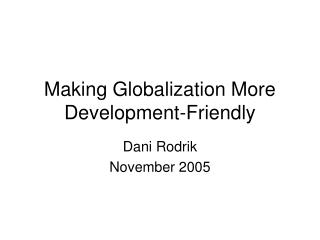 Making Globalization More Development-Friendly