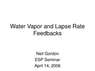 Water Vapor and Lapse Rate Feedbacks