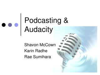Podcasting & Audacity